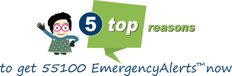 5 top reasons to get 55100 EmergencyAlerts now